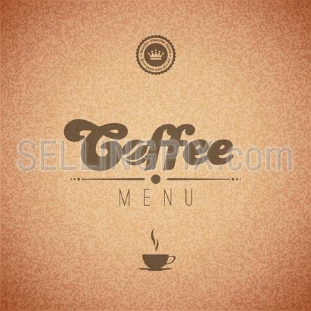 Coffee vector background menu poster. Retro design template. Trendy typography & lettering. Editable.