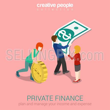 Private finance flat 3d web isometric infographic concept vector. Woman rolling oversize gold coin, man holding overgrown dollar banknote. Creative people collection.