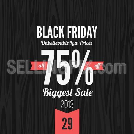 Black Friday 2013 vector Vintage design poster template. Retro style Typography. Creative lettering. Trendy. Sale 75% off discount. – stock vector