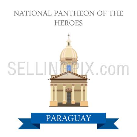 National Pantheon of the Heroes in Paraguay. Flat cartoon style historic sight showplace attraction web site vector illustration. World countries cities vacation travel sightseeing South America collection.