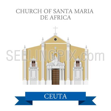 Church of Santa Maria de Africa in Ceuta. Flat cartoon style historic sight showplace attraction web site vector illustration. World countries cities vacation travel sightseeing Africa collection.