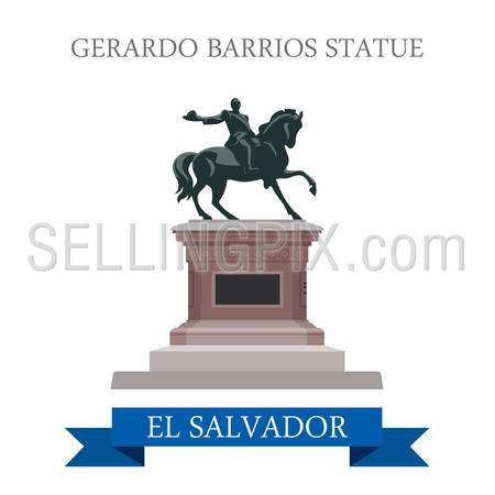 Gerardo Barrios Statue in El Salvador. Flat cartoon style historic sight showplace attraction web site vector illustration. World countries vacation travel Central America sightseeing collection.