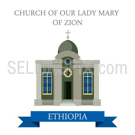Church of Our Lady Mary of Zion in Ethiopia. Flat cartoon style historic sight showplace attraction web site vector illustration. World countries cities vacation travel Africa sightseeing collection.