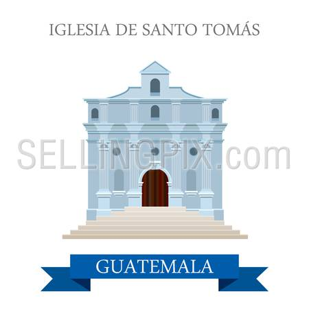 Iglesia de Santo Tomás in Guatemala. Flat cartoon style historic sight showplace attraction web site vector illustration. World countries cities vacation travel sightseeing Central America collection.