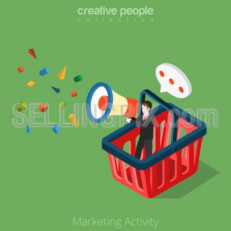 Flat isometric Businessman in huge basket with megaphone in hand vector illustration.  Marketing Activity business 3d isometry concept.